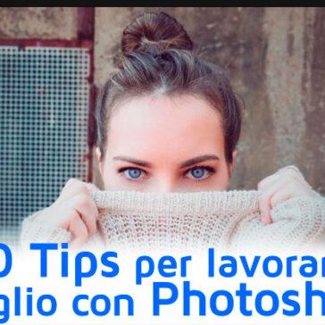 10 Tips per lavorare meglio con Photoshop